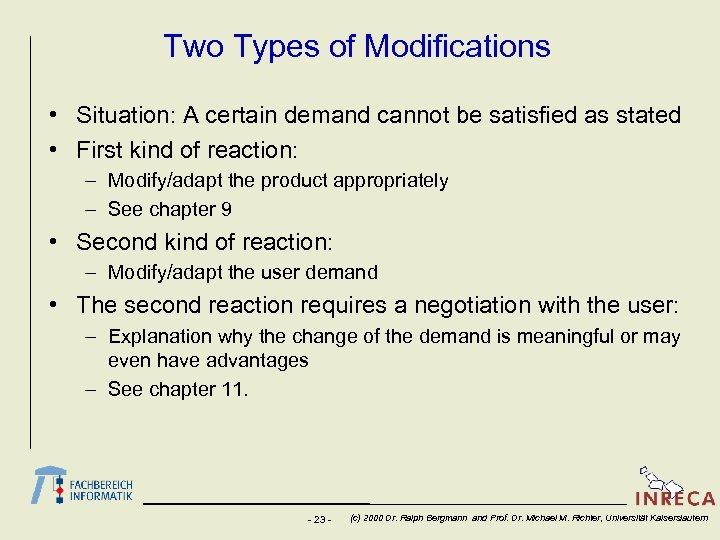 Two Types of Modifications • Situation: A certain demand cannot be satisfied as stated