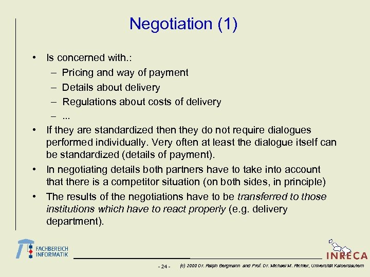 Negotiation (1) • Is concerned with. : – Pricing and way of payment –