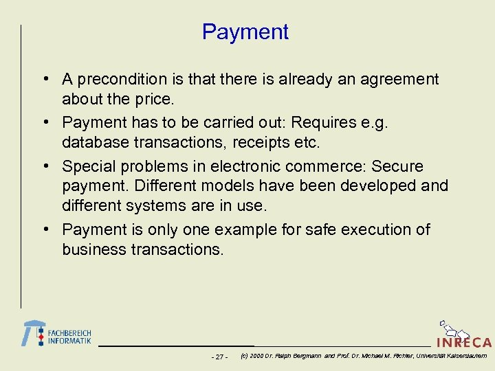Payment • A precondition is that there is already an agreement about the price.