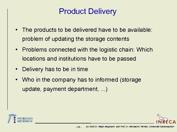 Product Delivery • The products to be delivered have to be available: problem of