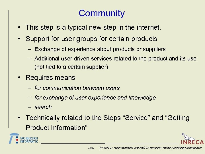 Community • This step is a typical new step in the internet. • Support