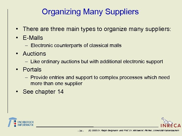 Organizing Many Suppliers • There are three main types to organize many suppliers: •