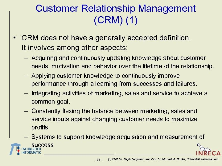 Customer Relationship Management (CRM) (1) • CRM does not have a generally accepted definition.