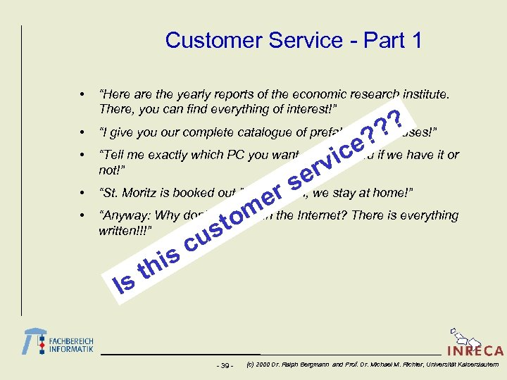 "Customer Service - Part 1 • ""Here are the yearly reports of the economic"