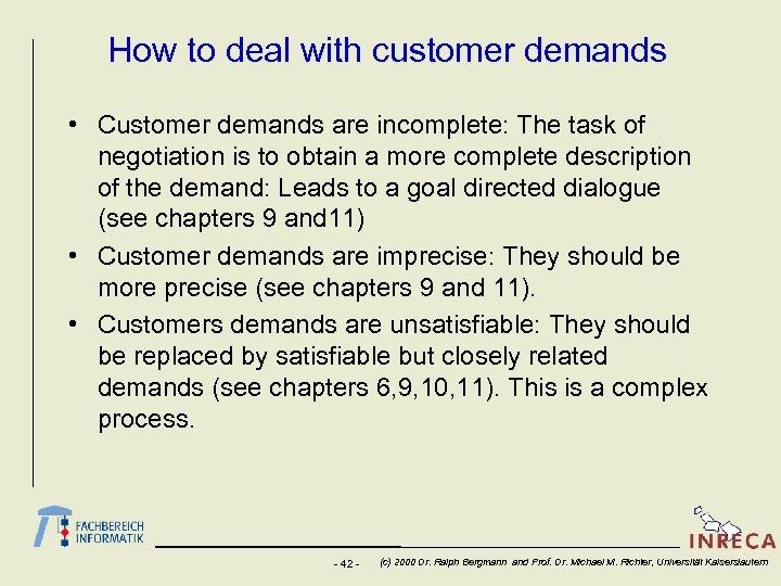 How to deal with customer demands • Customer demands are incomplete: The task of