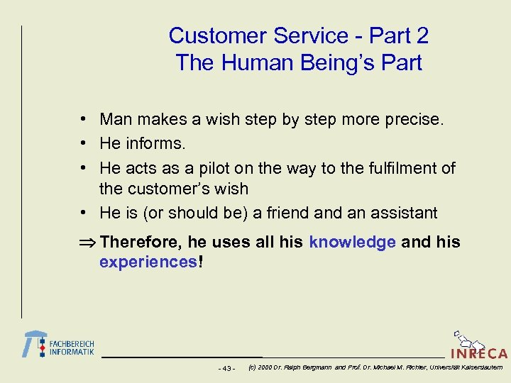Customer Service - Part 2 The Human Being's Part • Man makes a wish