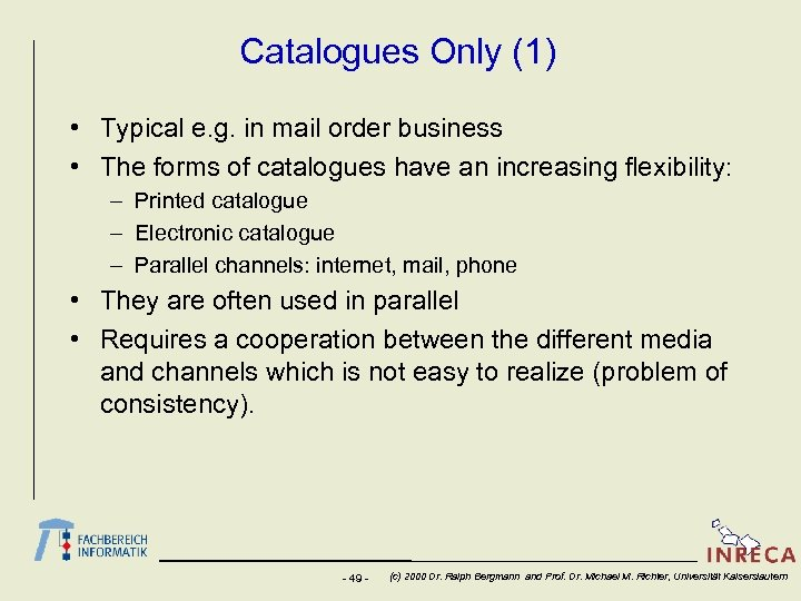 Catalogues Only (1) • Typical e. g. in mail order business • The forms