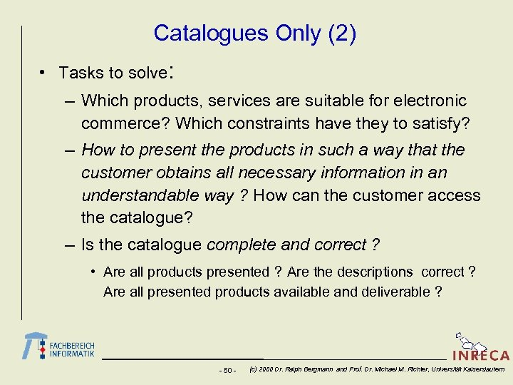 Catalogues Only (2) • Tasks to solve: – Which products, services are suitable for