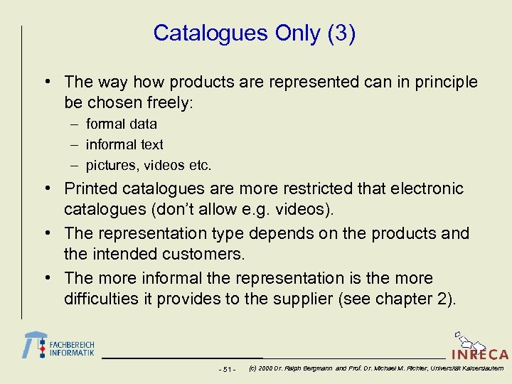 Catalogues Only (3) • The way how products are represented can in principle be