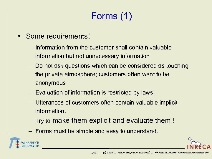 Forms (1) • Some requirements: – Information from the customer shall contain valuable information