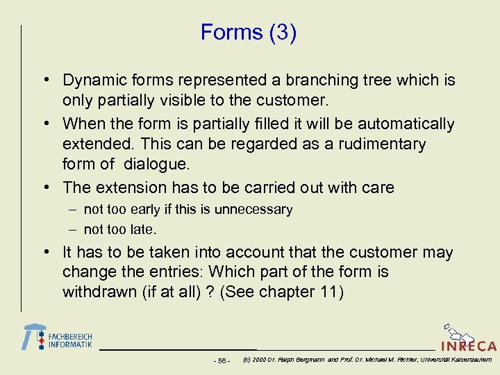Forms (3) • Dynamic forms represented a branching tree which is only partially visible
