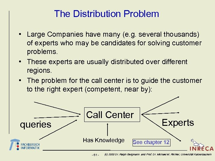 The Distribution Problem • Large Companies have many (e. g. several thousands) of experts