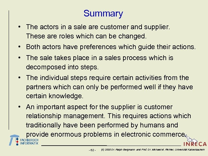 Summary • The actors in a sale are customer and supplier. These are roles
