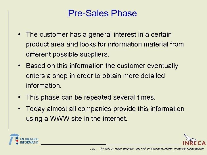 Pre-Sales Phase • The customer has a general interest in a certain product area