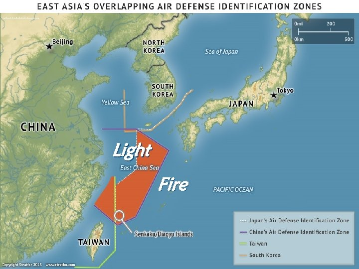 http: //www. stratfor. com/sites/default/files/main/images/East-China-Sea-Claims. jpg Light Fire