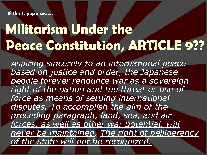 If this is popular…… Militarism Under the Peace Constitution, ARTICLE 9? ? Aspiring sincerely