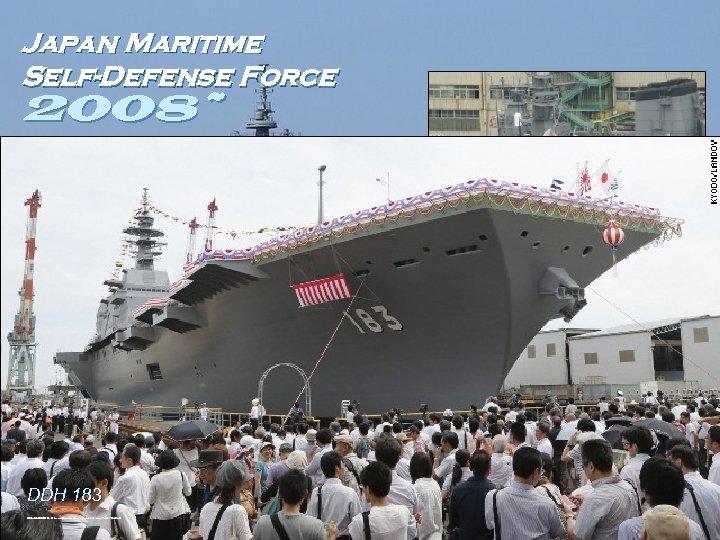 Japan Maritime Self-Defense Force 2008~ DDG 178 http: //upload. wikimedia. org/wikipedia/commons/9/91/DDG-178 Making. Ashigara. jpg