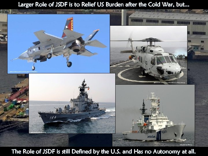 Larger Role of JSDF is to Relief US Burden after the Cold War, but.