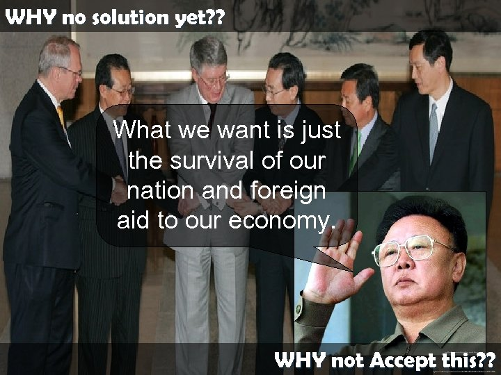 WHY no solution yet? ? What we want is just the survival of our