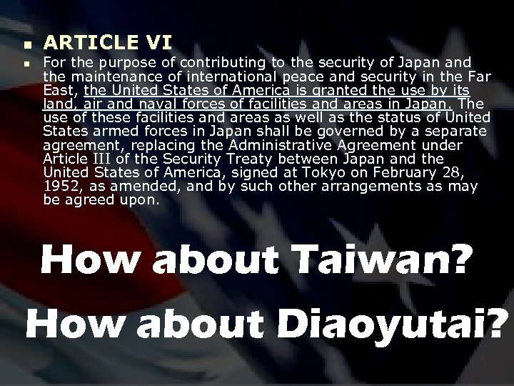 n n ARTICLE VI For the purpose of contributing to the security of Japan