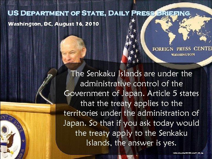 US Department of State, Daily Press Briefing Washington, DC, August 16, 2010 The Senkaku
