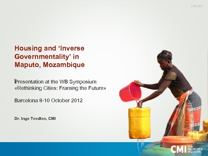 Housing and 'Inverse Governmentality' in Maputo, Mozambique P  resentation at the WB Symposium