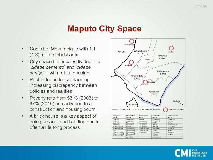 Maputo City Space • • • Capital of Mozambique with 1. 1 (1. 8)