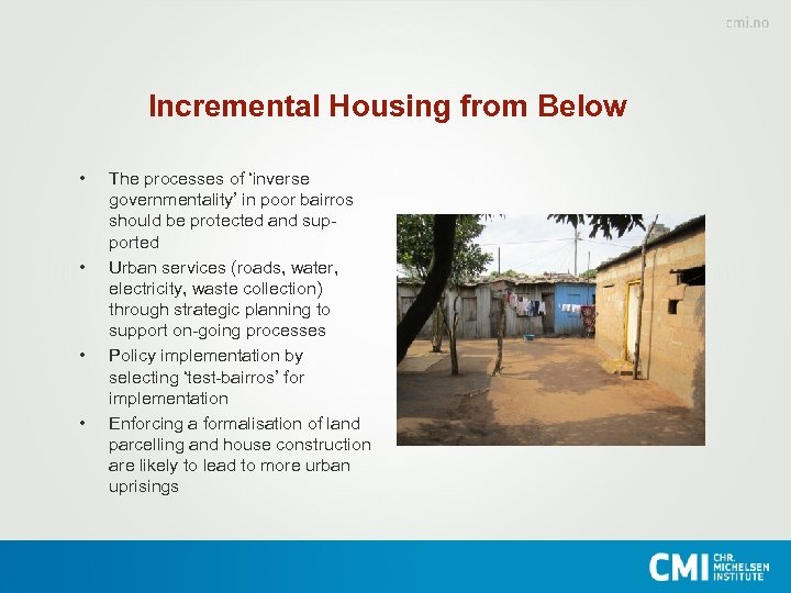 Incremental Housing from Below • • The processes of 'inverse governmentality' in poor bairros