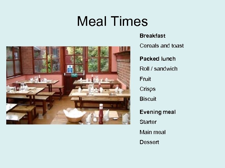 Meal Times Breakfast Cereals and toast Packed lunch Roll / sandwich Fruit Crisps Biscuit