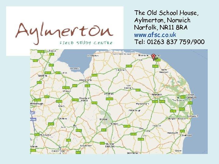 The Old School House, Aylmerton, Norwich Norfolk, NR 11 8 RA www. afsc. co.