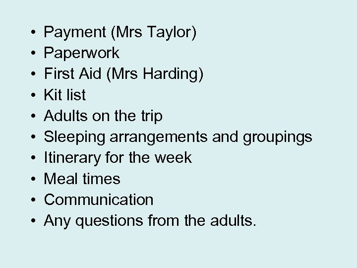 • • • Payment (Mrs Taylor) Paperwork First Aid (Mrs Harding) Kit list