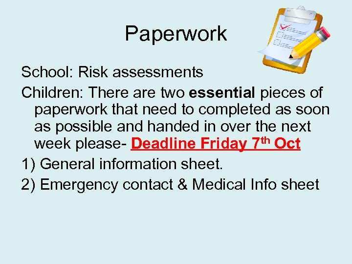 Paperwork School: Risk assessments Children: There are two essential pieces of paperwork that need