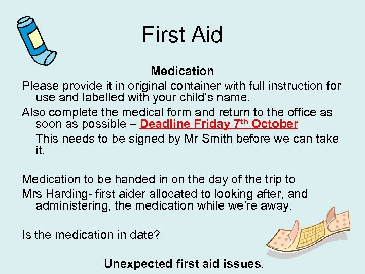 First Aid Medication Please provide it in original container with full instruction for use