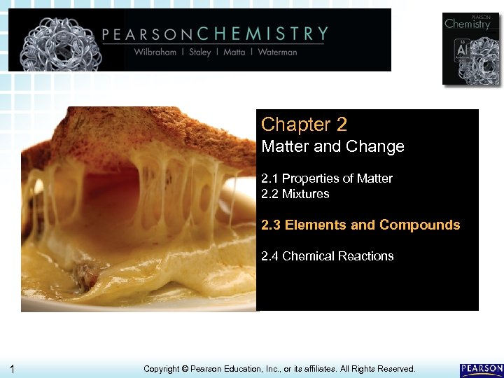 2. 3 Elements and Compounds > Chapter 2 Matter and Change 2. 1 Properties