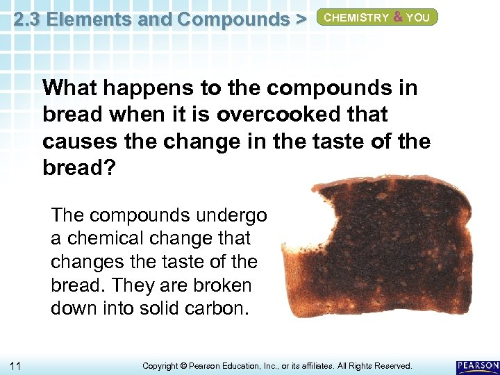 2. 3 Elements and Compounds > CHEMISTRY & YOU What happens to the compounds
