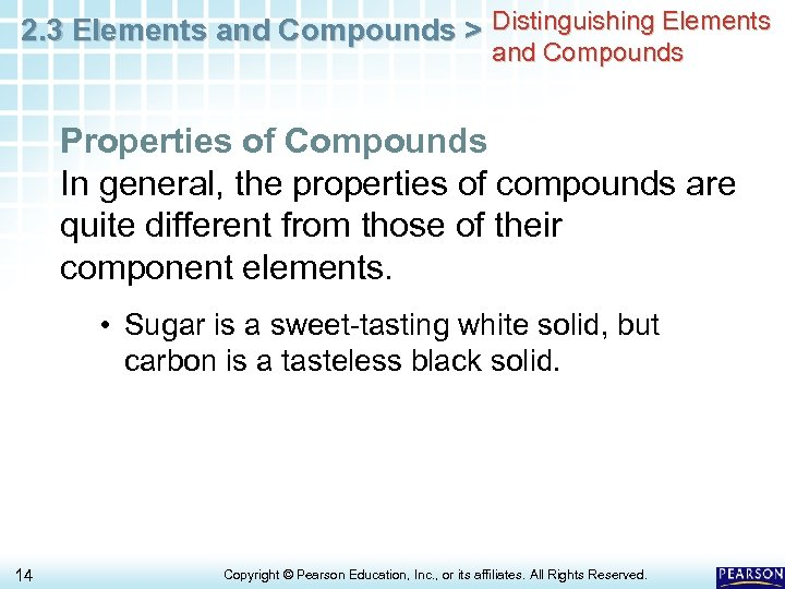 2. 3 Elements and Compounds > Distinguishing Elements and Compounds Properties of Compounds In