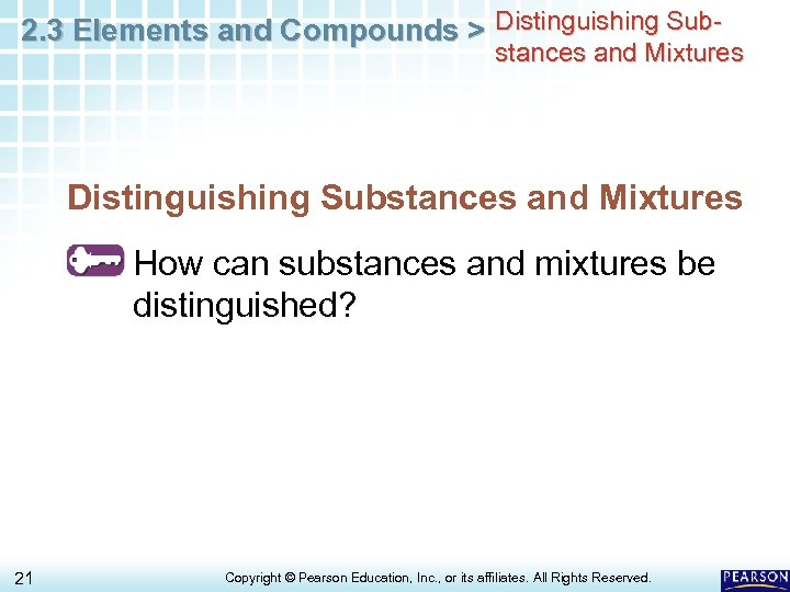 2. 3 Elements and Compounds > Distinguishing Sub- stances and Mixtures Distinguishing Substances and