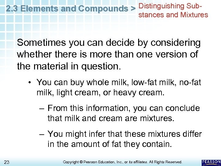 2. 3 Elements and Compounds > Distinguishing Sub- stances and Mixtures Sometimes you can