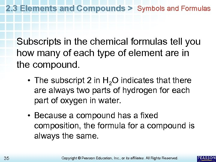 2. 3 Elements and Compounds > Symbols and Formulas Subscripts in the chemical formulas