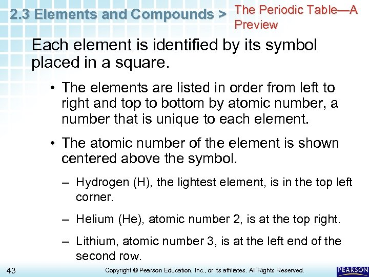 2. 3 Elements and Compounds > The Periodic Table—A Preview Each element is identified