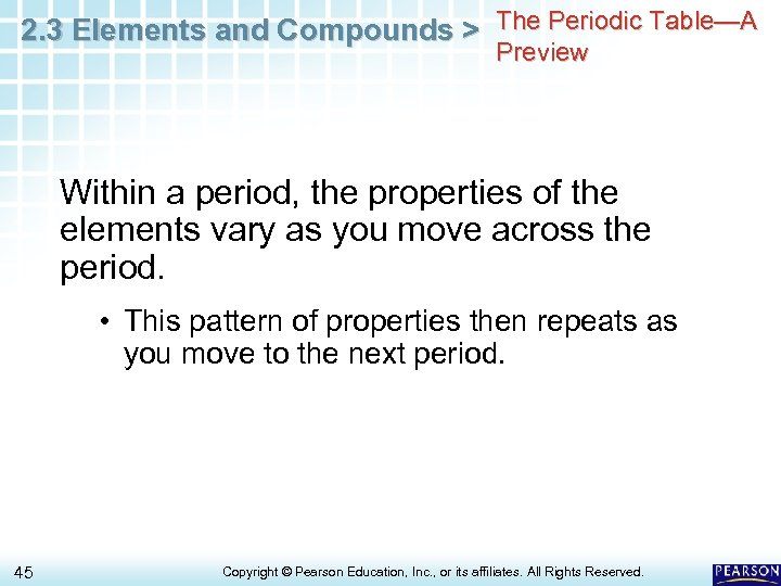 2. 3 Elements and Compounds > The Periodic Table—A Preview Within a period, the