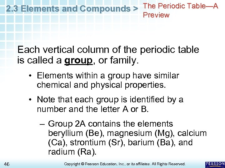 2. 3 Elements and Compounds > The Periodic Table—A Preview Each vertical column of