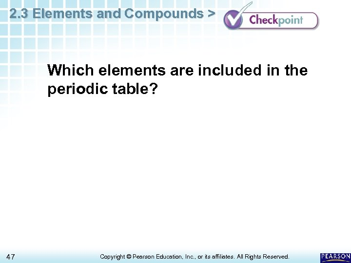 2. 3 Elements and Compounds > Which elements are included in the periodic table?