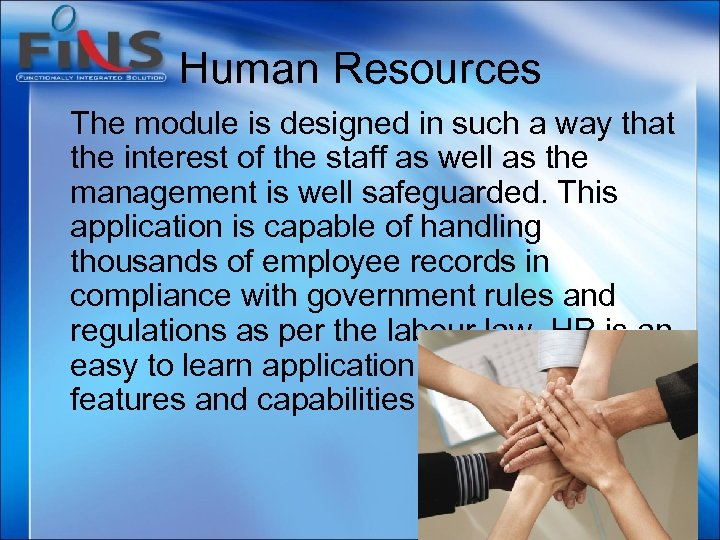 Human Resources The module is designed in such a way that the interest of