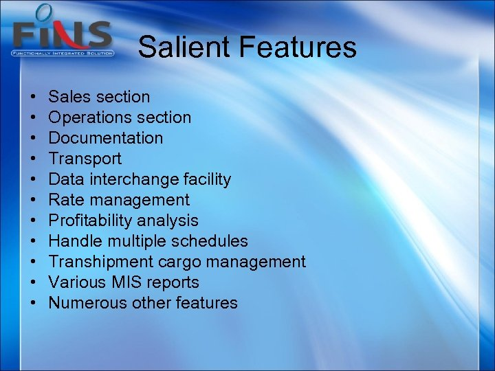 Salient Features • • • Sales section Operations section Documentation Transport Data interchange facility