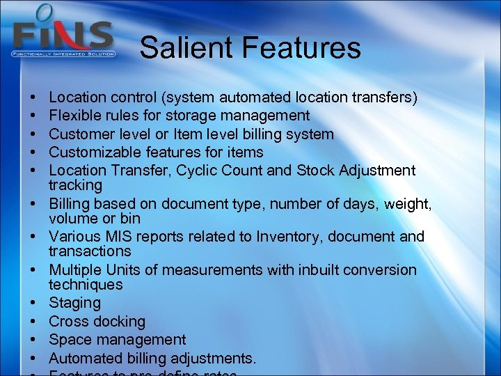 Salient Features • • • Location control (system automated location transfers) Flexible rules for