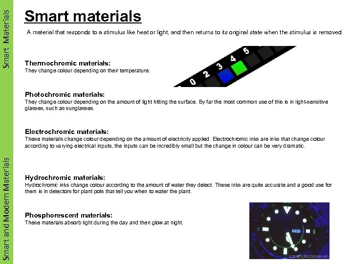 Smart Materials Smart materials A material that responds to a stimulus like heat or
