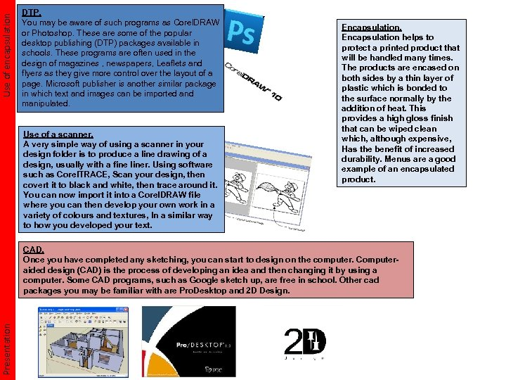 Use of encapsulation DTP. You may be aware of such programs as Corel. DRAW