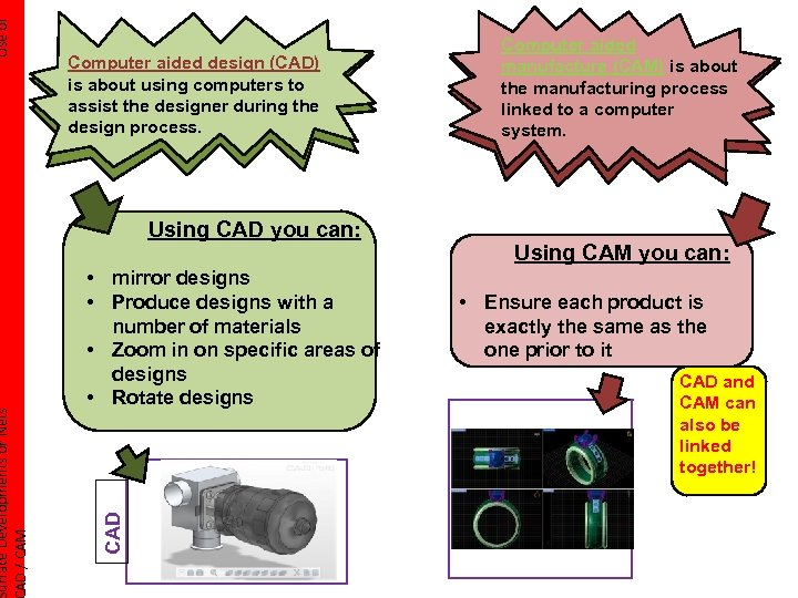 Using CAD you can: • mirror designs • Produce designs with a number of