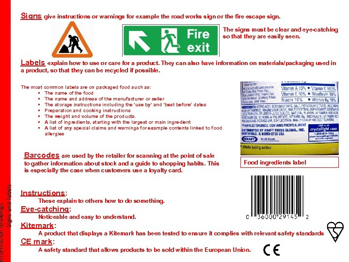 nformation drawings Signs and labels Signs give instructions or warnings for example the road